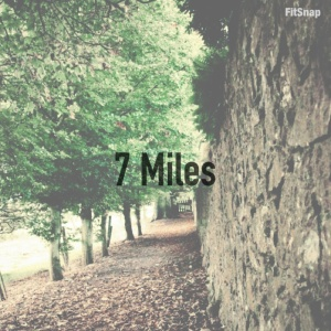 Here I come, 7 miles!